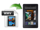 WMV to Kindle Fire Converter, Best Solution to Convert WMV to Kindle Fire